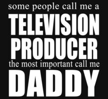 Some People Television Producer T-shirt by musthavetshirts