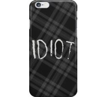 IDIOT (Dark flannel) iPhone Case/Skin