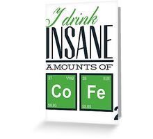 Insane Coffee Greeting Card
