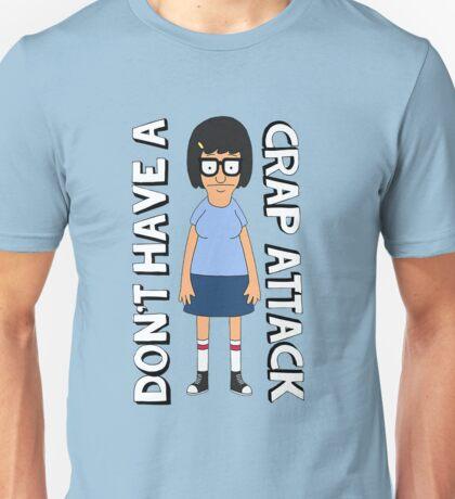 Don't Have A Crap Attack Tina Unisex T-Shirt