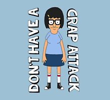 Don't Have A Crap Attack Tina T-Shirt
