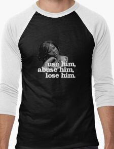 Use him, abuse him, lose him. Men's Baseball ¾ T-Shirt