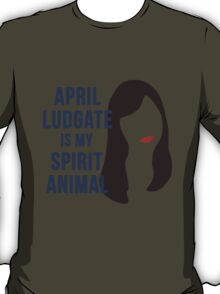 April Ludgate is my Spirit Animal T-Shirt