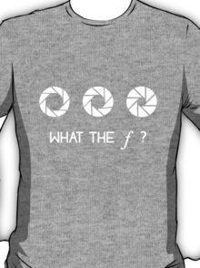 What the F? T-Shirt