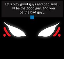 Let's Play Bad Guys and Good Guys by MeitisMitsune