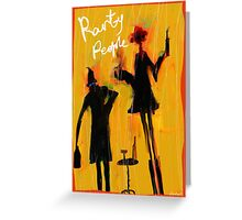 Party People are here Greeting Card