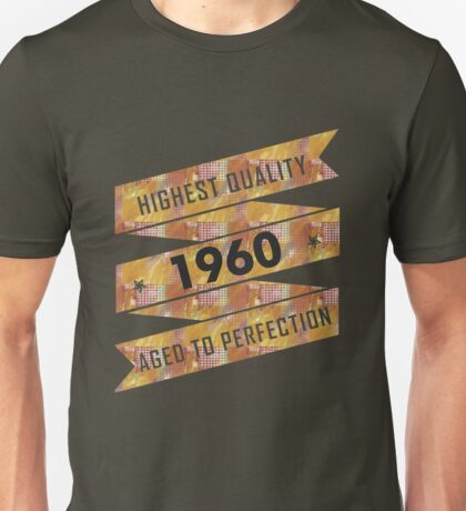 Highest Quality 1960 Aged To Perfection Unisex T-Shirt