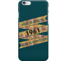 Highest Quality 1961 Aged To Perfection iPhone Case/Skin