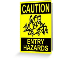 Caution - Entry Hazards Greeting Card