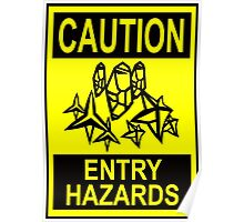 Caution - Entry Hazards Poster