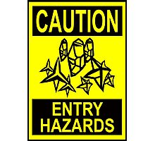 Caution - Entry Hazards Photographic Print