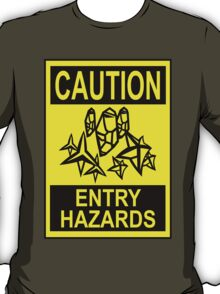 Caution - Entry Hazards T-Shirt