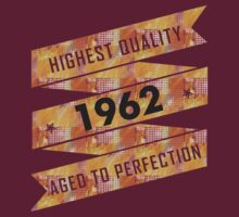 Highest Quality 1962 Aged To Perfectio by smrdesign