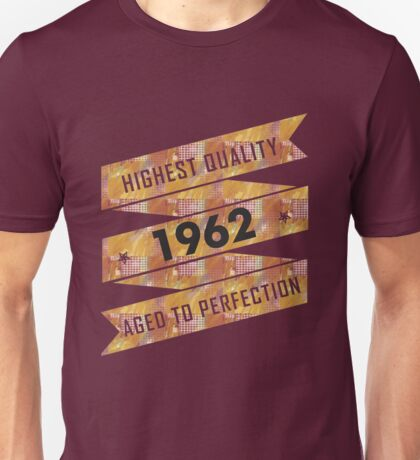 Highest Quality 1962 Aged To Perfectio Unisex T-Shirt