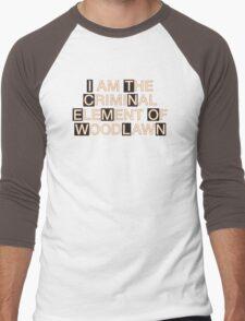 I am the criminal element of Woodlawn Men's Baseball ¾ T-Shirt