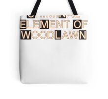 I am the criminal element of Woodlawn Tote Bag