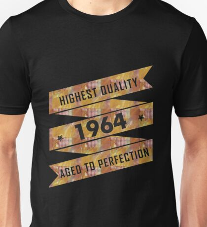 Highest Quality 1964 Aged To Perfection Unisex T-Shirt