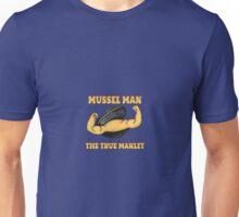 Mussel Man: The True Manlet Unisex T-Shirt