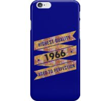 Highest Quality 1966 Aged To Perfection iPhone Case/Skin