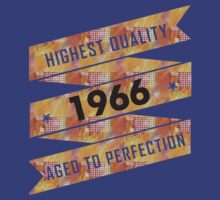 Highest Quality 1966 Aged To Perfection by smrdesign