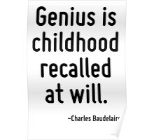 Genius is childhood recalled at will. Poster