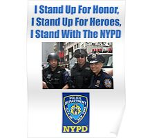 I Stand Up For Honor, I Stand Up For Heroes, I Stand With The NYPD Poster