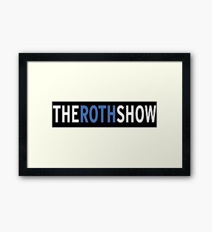 The Roth Show Framed Print
