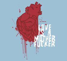 LOVE IS A MOTHERFUCKER by Alvaro Sánchez