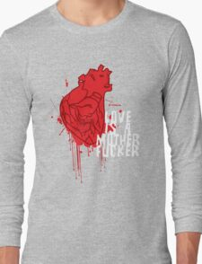 LOVE IS A MOTHERFUCKER Long Sleeve T-Shirt