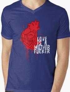 LOVE IS A MOTHERFUCKER Mens V-Neck T-Shirt