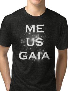 Me/Us/Gaia Tri-blend T-Shirt