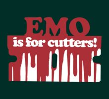 Emo is for Cutters! by yourscenesucks