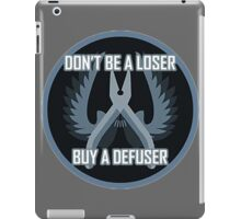 Don't Be a Loser, Buy a Defuser iPad Case/Skin