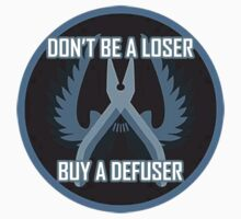 Don't Be a Loser, Buy a Defuser by jazzstrings