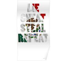 LIE CHEAT STEAL REPEAT Poster