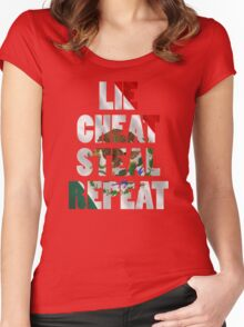 LIE CHEAT STEAL REPEAT Women's Fitted Scoop T-Shirt