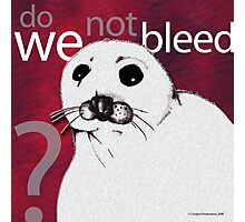 Do we not bleed? Photographic Print