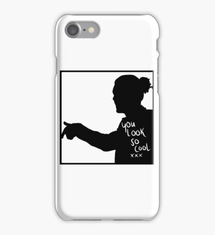 You look so cool iPhone Case/Skin