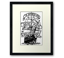 A smooth sea never made a skilled sailor funny geek nerd Framed Print
