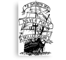 A smooth sea never made a skilled sailor funny geek nerd Canvas Print