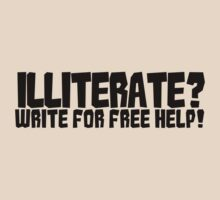 Illiterate? write for free help! by digerati