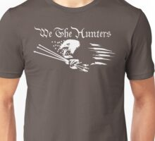 We The Hunters Unisex T-Shirt