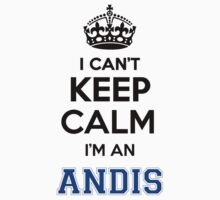 I cant keep calm Im an ANDIS by icant