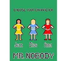 Choose Your Character! Photographic Print