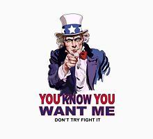 You Want Me! Unisex T-Shirt