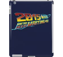 2015 WE'VE BEEN WAITING 4U iPad Case/Skin