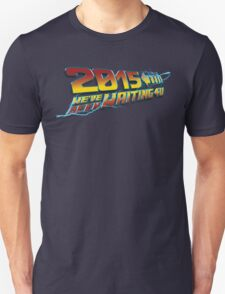 2015 WE'VE BEEN WAITING 4U Unisex T-Shirt