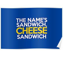 The name's Sandwich, Cheese Sandwich Poster