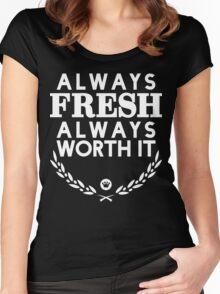 Always Fresh Always Worth It [Version 2] [White Ink] Women's Fitted Scoop T-Shirt