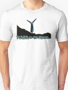 Power to the Masses Unisex T-Shirt